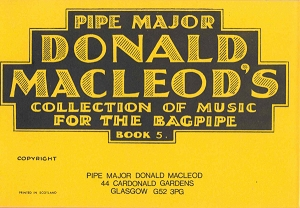 Pipe Major Donald MacLeod's Collection Volume 5