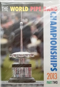2013 World Pipe Band Championships DVD Volume 2