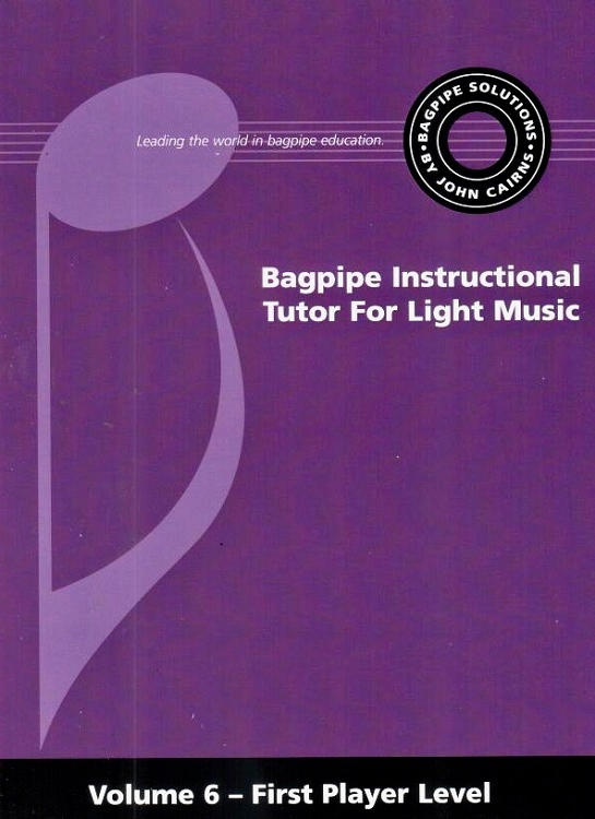The Bagpipe Instructional Tutor For Light Music Volume 6