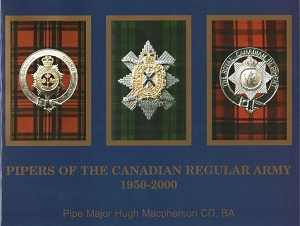 Pipers of the Canadian Regular Army 1950 - 2000