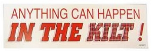 Anything Can Happen in the Kilt - Bumper sticker