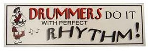 Drummers Do It With Perfect Rhythm Bumper Sticker