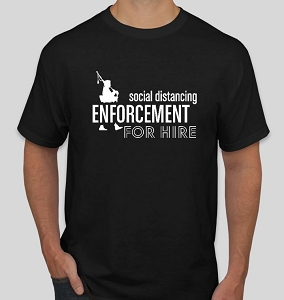 Social Distance Enforcement Tee