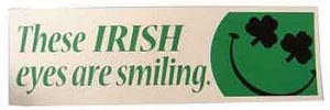 These Irish Eyes are Smiling - Bumper Sticker