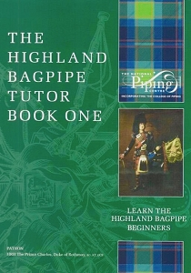 The Highland Bagpipe Tutor Book 1, Formerly,The College of Piping Volume 1 AKA