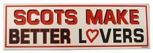 Scots Make Better Lovers - Bumper Sticker