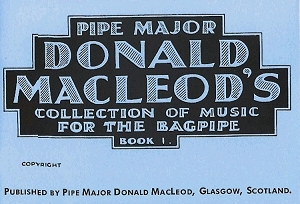 Pipe Major Donald MacLeod's Collection Volume 1