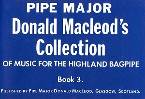 Pipe Major Donald MacLeod's Collection Volume 3