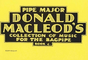 Pipe Major Donald MacLeod's Collection Volume 4