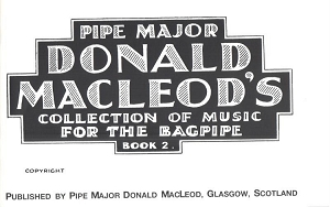 Pipe Major Donald MacLeod's Collection Volume 2