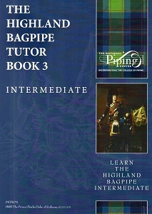 The Highland Bagpipe Tutor Book 3, Formerly know as The College of Piping Volume 3