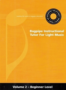 The Bagpipe Instructional Tutor For Light Music Volume 2