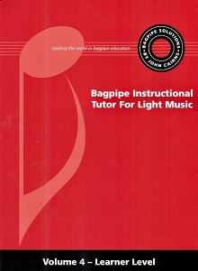 The Bagpipe Instructional Tutor For Light Music Volume 4