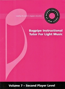 The Bagpipe Instructional Tutor For Light Music Volume 7