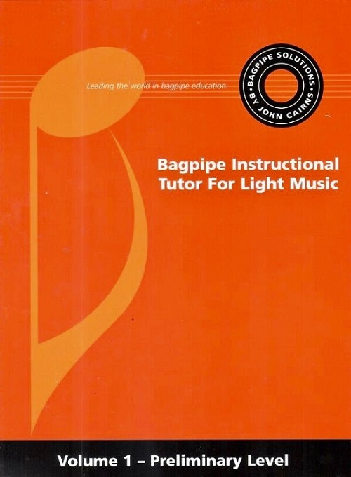 The Bagpipe Instructional Tutor For Light Music Volume 1