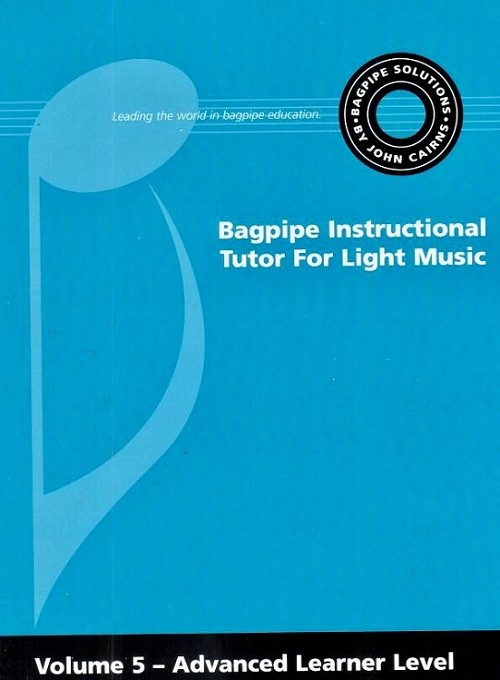 The Bagpipe Instructional Tutor For Light Music Volume 5